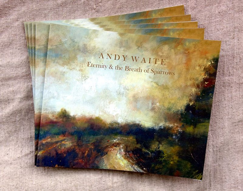 Andy Waite - Eternity & the Breath of Sparrows